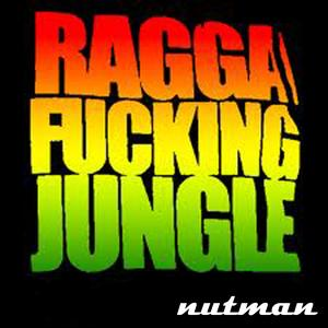 Ragga Fucking Jungle!